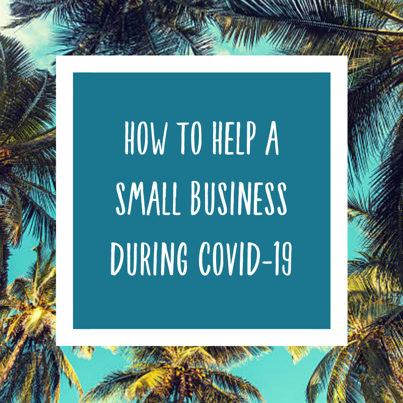 How To Support Small Businesses During Covid-19